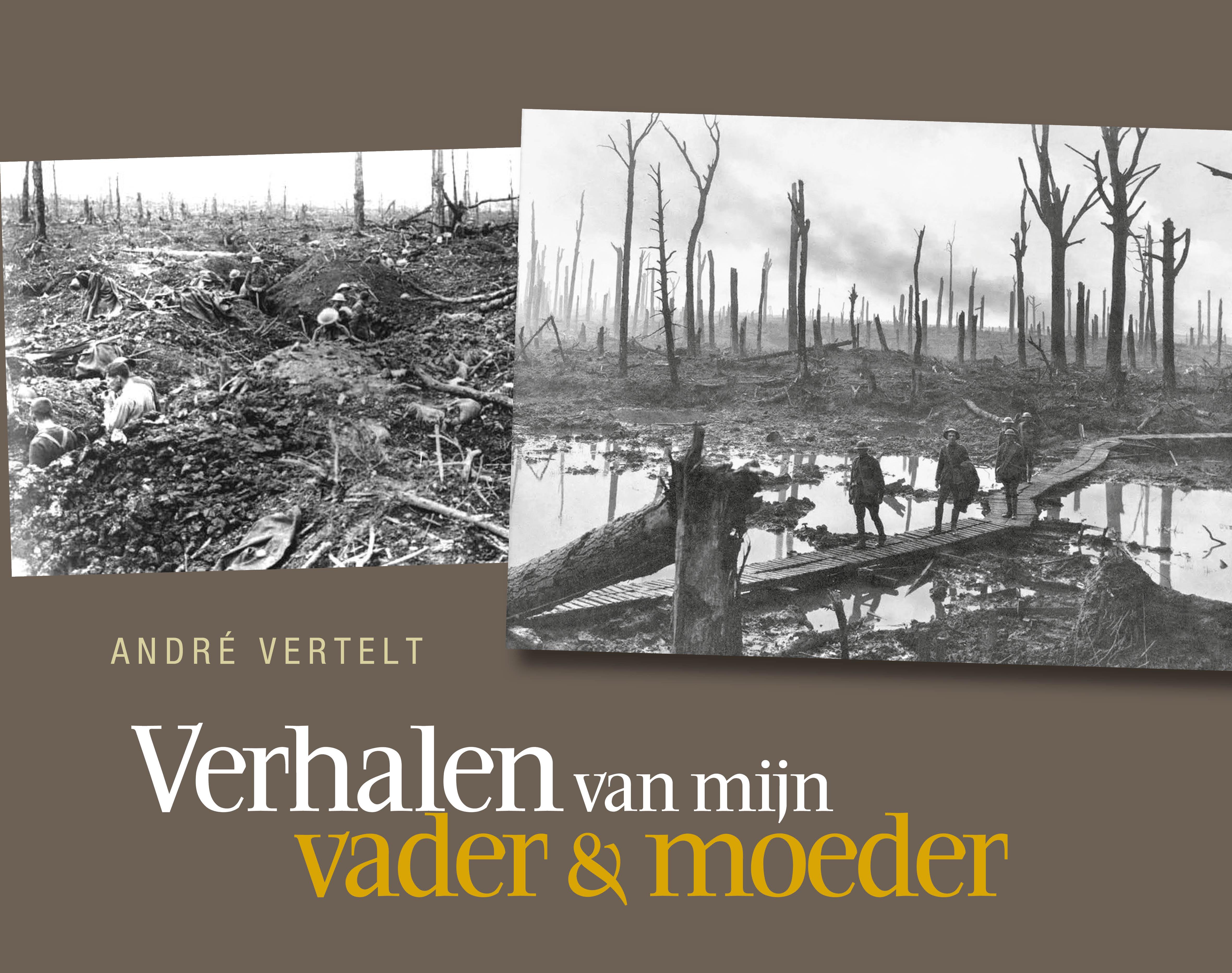 André Vertelt: VERHALEN VAN MIJN VADER & MOEDER